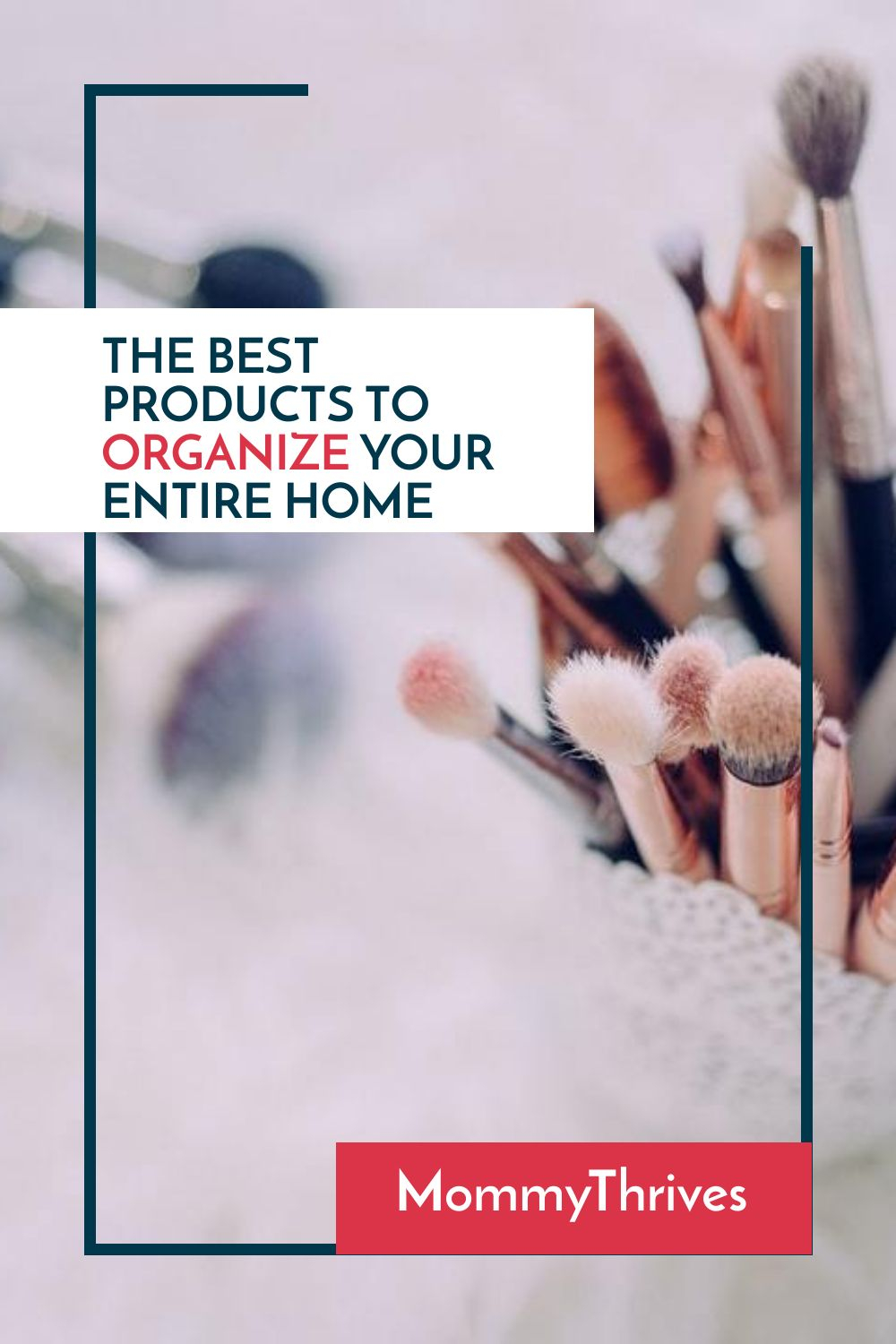 Best Products For Home Organization - How To Organize Your Home - Clutter Free Organization Products For Home